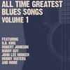 Couverture de l'album All Time Greatest Blues Songs Volume 1