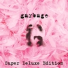 Cover of the album Garbage (20th Anniversary Super Deluxe Edition) [Remastered]