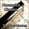 Couverture de l'album Harmonica Classics By The Blues Masters