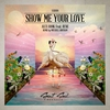 Couverture de l'album Show Me Your Love (feat. Rene) - Single