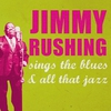 Couverture de l'album Jimmy Rushing Sings the Blues and All That Jazz