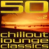 Couverture de l'album 50 Chillout Lounge Classics, Vol. 2