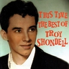 Couverture de l'album This Time - The Best of Troy Shondell