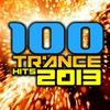 Cover of the album 100 Trance Hits 2013 - Top Goa, Progressive, Fullon, Psychedelic, Hard Psy, Festival Anthems