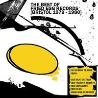 Couverture du titre The Best of Fried Egg Records (Bristol 1979-1980) (,Re-mastered,Collection,Bonus Tracks)