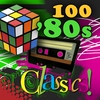 Couverture de l'album 100 '80s Classics (Re-Recorded / Remastered Versions)