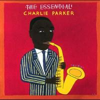 Couverture du titre The Essential Charlie Parker