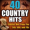 Cover of the album 40 Country Hits - Classic Hits from the 50s, 60s, and 70s (Re-Recorded Versions)