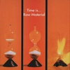 Cover of the album Raw Material: Time Is...
