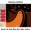 Couverture de l'album Rock 'n' Roll Hits der 50er Jahre