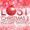 Couverture de l'album Lost Christmas 2 - Holiday Rarities