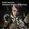 Couverture de l'album Swell Session - Selected Singles and Remixes
