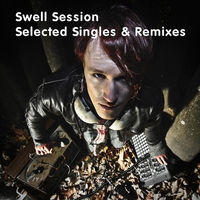 Couverture du titre Swell Session - Selected Singles and Remixes