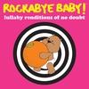 Couverture de l'album Lullaby Renditions of No Doubt