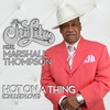 Couverture de l'album Hot On a Thing (Called Love) [feat. Marshall Thompson] - Single