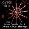 Couverture de l'album Covers Album Vol. 13 (Thirteen) : 2012 Advent Calendar Pt. 1