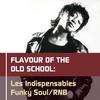 Couverture de l'album Les Indispensables Funky Soul /RNB: Flavour of the Old School