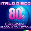 Couverture de l'album Italo Disco 80s Original Precious Collection