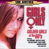Couverture de l'album Golden Girls of the 60's - Girls Only (Re-Recorded Versions)