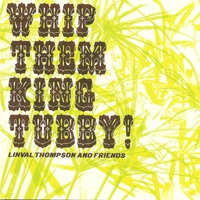 Cover of the track Whip Them King Tubby! - Linval Thompson & Friends
