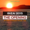 Cover of the album Ibiza 2015 - The Opening (40 Deep & Electro House Trax)