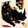 Couverture de l'album Fly on It