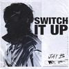 Couverture de l'album Switch It Up (feat. sokodomo) - Single