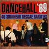 Cover of the album Dancehall '69: 40 Skinhead Reggae Rarities