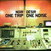 Cover of the album One Trip One Noise