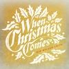 Couverture de l'album When Christmas Comes