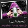 Couverture de l'album Jazz Alchemist: Anselmo Torres Neruda, Ep1 - EP