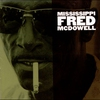 Cover of the album Mississippi Fred McDowell - Single