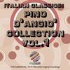 Cover of the album Italian Classics: Pino D'Angiò Collection, Vol. 1