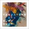 Couverture de l'album Dig Down Deep (Bonus Track Version)