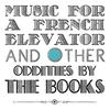 Couverture de l'album Music For a French Elevator and Other Oddities