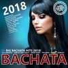 Couverture de l'album Bachata 2018 (50 Big Bachata Romántica Hits)