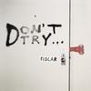 Couverture de l'album Don't Try - EP