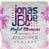 Cover of the album Perfect Strangers (feat. JP Cooper) [Remixes] - EP