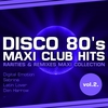 Couverture de l'album Disco 80's Maxi Club Hits, Vol. 2 (Remixes & Rarities)