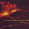 Cover of the album Taboo - The Exotic Sounds of Arthur Lyman