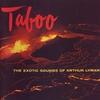 Couverture de l'album Taboo - The Exotic Sounds of Arthur Lyman
