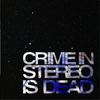 Couverture de l'album Crime In Stereo Is Dead (Deluxe)