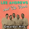 Cover of the album Lee Andrews & The Hearts - Greatest Hits