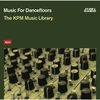 Couverture de l'album Music For Dancefloors: The KPM Music Library