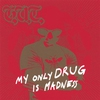 Cover of the album My Only Drug Is Madness