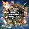 Cover of the album Die bekannteste unbekannte Band der Welt