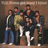 Cover of the album Full Force Get Busy 1 Time! (Bonus Track Version)