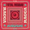 Couverture de l'album Total Reggae: Ragga