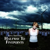 Cover of the album Halfway to Fivepoints (Bonus Track Version)