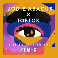 Cover of the track I'll Be That Friend (Tobtok Remix) - Single